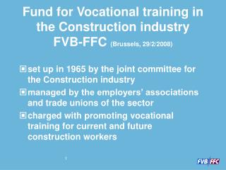 Fund  for Vocational training in the Construction industry  FVB-FFC  (Brussels, 29/2/2008)