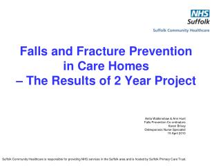 Falls and Fracture Prevention in Care Homes     The Results of 2 Year Project