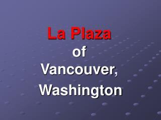 La Plaza of Vancouver ,