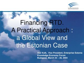 Financing  RTD .  A  Practical Approach  :  a  Global View and  the  Estonian Case