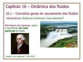Capítulo  16 –  Dinâmica  dos  fluidos