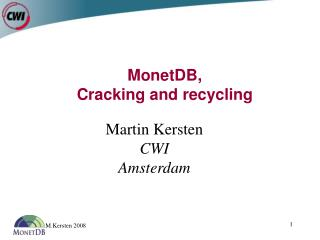 MonetDB,  Cracking and recycling