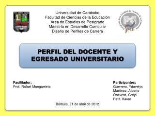 Universidad de Carabobo Facultad de Ciencias de la Educación Área de Estudios de Postgrado