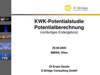 KWK-Potentialstudie  Potentialberechnung (vorläufiges Endergebnis)