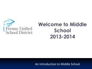 Welcome to Middle School 2013-2014