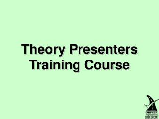 Theory Presenters Training Course