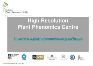 High Resolution Plant Phenomics Centre plantphenomics.au/hrppc