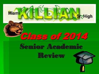 Class of 2014 Senior Academic Review