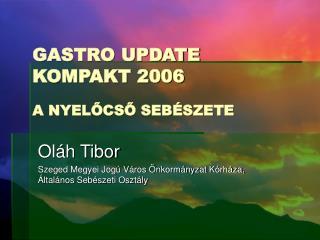 GASTRO UPDATE KOMPAKT 2006  A NYELOCSO SEB SZETE