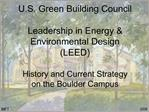 U.S. Green Building Council  Leadership in Energy  Environmental Design LEED   History and Current Strategy on the Bould