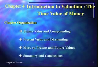   Future Value and Compounding  Present Value and Discounting