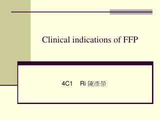 Clinical indications of FFP