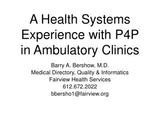 A Health Systems Experience with P4P in Ambulatory Clinics