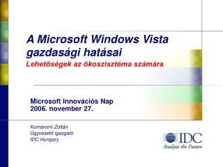 A  Microsoft Windows Vista  gazdasági hatásai Lehetőségek az ökoszisztéma számára