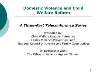 Domestic Violence and Child Welfare Reform