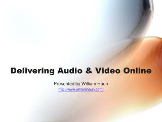 Delivering Audio & Video Online