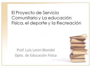 Prof. Luis Lenin Blondel Dpto. de Educación Física