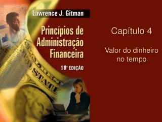 Capítulo 4 Valor do dinheiro no tempo