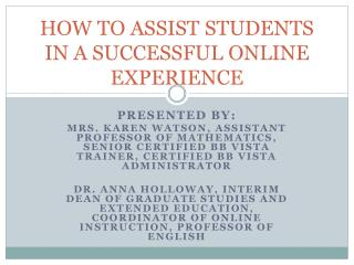 HOW TO ASSIST STUDENTS IN A SUCCESSFUL ONLINE EXPERIENCE