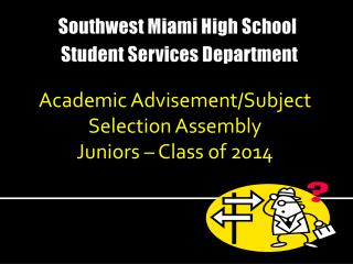 Southwest Miami High School  Student Services Department