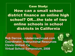 Rob Darrow - robdarrow@cusd  Coordinator, Instructional Resources Clovis Unified, Ca
