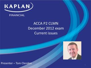 ACCA P2 CLMN  December 2012 exam  Current issues