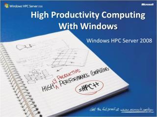 High Productivity Computing  With Windows