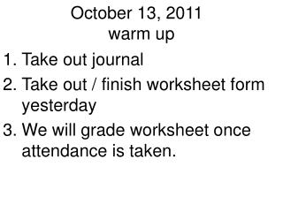 October 13, 2011	 warm up