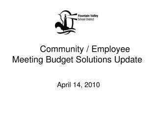 Community / Employee Meeting Budget Solutions Update