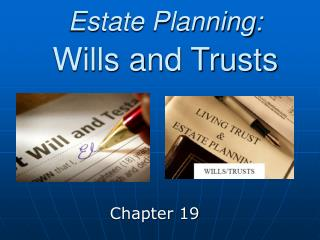Estate Planning: Wills and Trusts