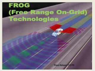 FROG  (Free Range On-Grid)  Technologies