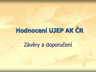 Hodnocení UJEP AK ČR