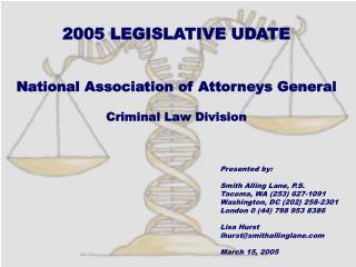 2005 LEGISLATIVE UDATE  National Association of Attorneys General   Criminal Law Division