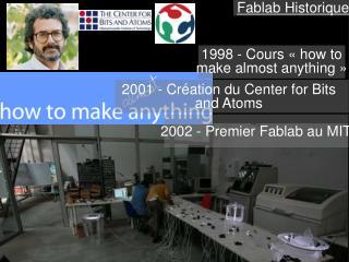 2002 - Premier Fablab au MIT
