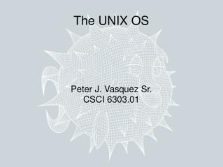 The UNIX OS