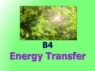 B4 Energy Transfer