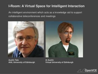 I-Room: A Virtual Space for Intelligent Interaction