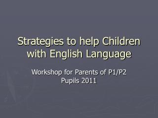 Strategies to help Children with English Language
