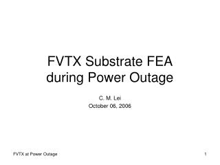 FVTX Substrate FEA during Power Outage