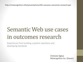 Semantic Web use cases in outcomes  r esearch