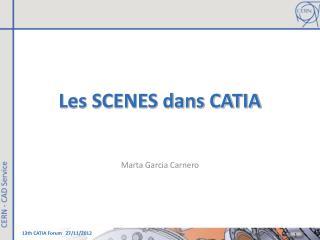 Les SCENES dans CATIA