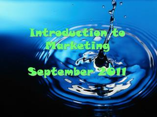 Introduction to Marketing September 2011