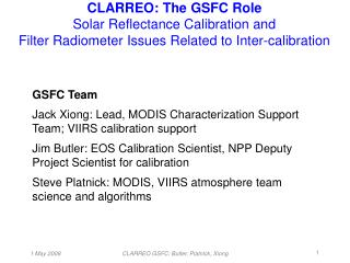 CLARREO: The GSFC Role Solar Reflectance Calibration and Filter Radiometer Issues Related to Inter-calibration