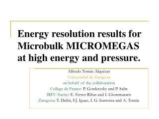 Energy resolution results for Microbulk MICROMEGAS  at high energy and pressure.
