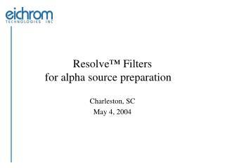 Resolve ™  Filters for alpha source preparation