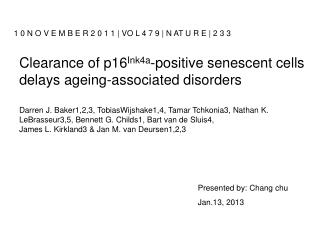 Clearance of p16 Ink4a -positive senescent cells delays ageing-associated disorders