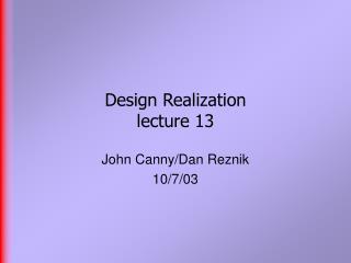 Design Realization  lecture 13