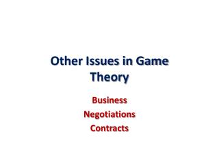 Other Issues in Game  Theory