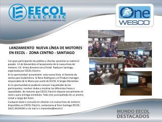 LANZAMIENTO  NUEVA LÍNEA DE MOTORES  EN EECOL -  ZONA CENTRO - SANTIAGO
