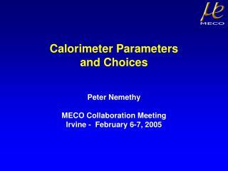 Calorimeter Parameters  and Choices